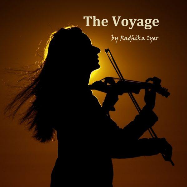 Radhika Iyer - The Voyage