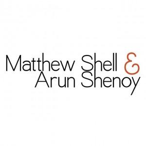 Matthew Shell & Arun Shenoy